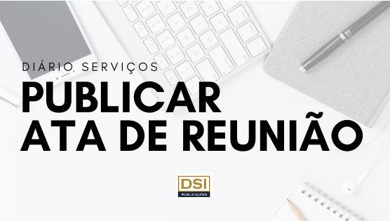 Publicar uma ata de reunião no Diário Oficial – Diário Serviços